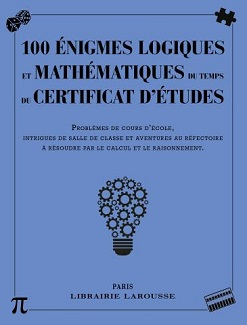 100-enigmes-logiques-mathematiques-certificat-etudes-larousse