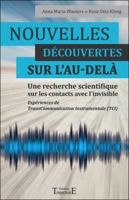 Recherche scientifique sur les contacts avec l'invisible : « Dites à tous les êtres humains que nous sommes vivants ».