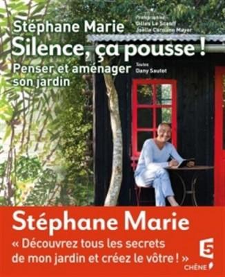 Silence, ça pousse, Éditions du Chêne Un jardin au top! 001