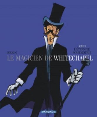 le-magicien-de-whitechapel-t3-l-eternite-pour-mourir-dargaud