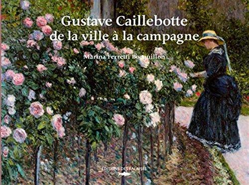 Gustave Caillebotte de la ville à la campagne Éditions Des Falaises