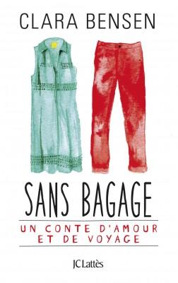"""""""Sans bagage"""" le roman de Clara BENSEN aux Editions JC Lattes"""