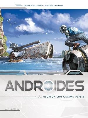 Androides t2 Heureux qui comme ulysse