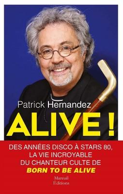 patrick-hernandez-alive-livre-autobiographique