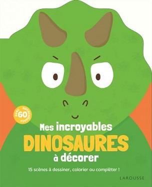 mes-incroyables-dinosaures-a-decorer-larousse