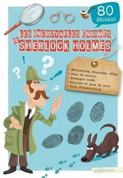 les-incroyables-enigmes-de-sherlock-holmes-larousse