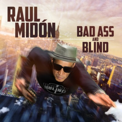 Raul Midón, Bad Ass and Blind