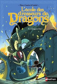 ecole-dresseurs-dragons-le-dragon-fou-nathan