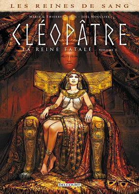 les-reines-de-sang-cleopatre-reine-fatale-t1-delcourt