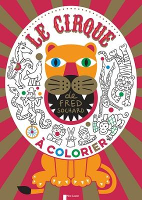 Le Cirque à Colorier Le Grand Cahier De Coloriages