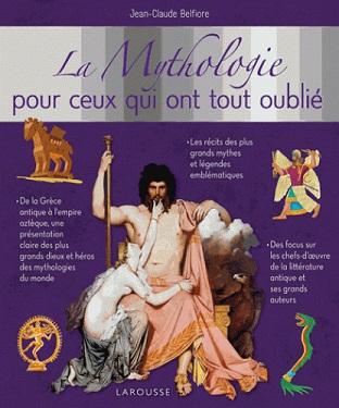 la-mythologie-pour-ceux-qui-ont-tout-oublie-larousse