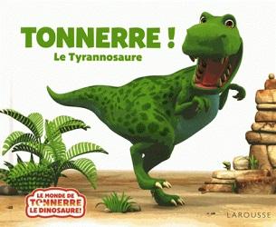 tonnerre-le-tyrannosaure-larousse