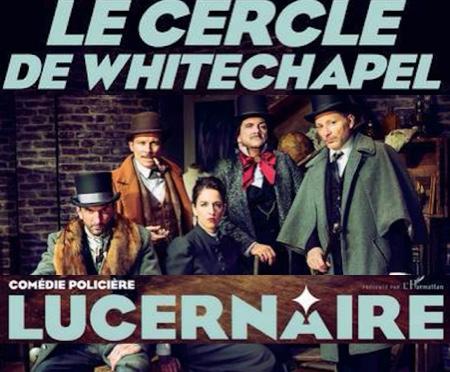 le-cercle-de-whitechapel-lucernaire