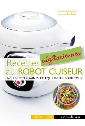 Recettes v g tariennes au robot cuiseur aux ditions for Livre cuisiner au robot cuiseur