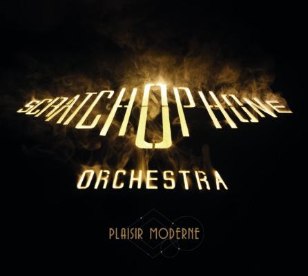 The Scratchophone Orchestra - Plaisir Moderne