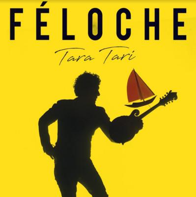 Féloche- Tara tari