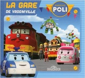 robocar-poli-la-gare-de-vroomville-livres-dragon-or