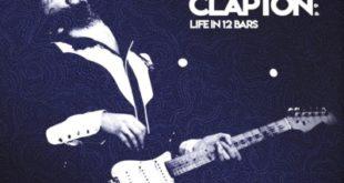LIFE IN 12 BARS - la bande originale du film sur ERIC CLAPTON