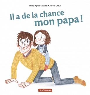 il-a-de-la-chance-mon-papa-casterman