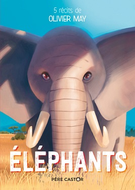 elephants-5recits-olivier-may-flammarion