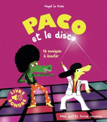 Paco Et Le Disco Le Livre Sonore De Magali Le Huche Aux Ed