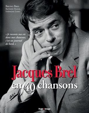 jacques-brel-en-40-chansons-hugo-cie