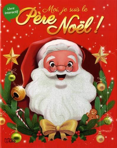 Moi Je Suis Le Pere Noel Le Livre Interactif Aux Editions