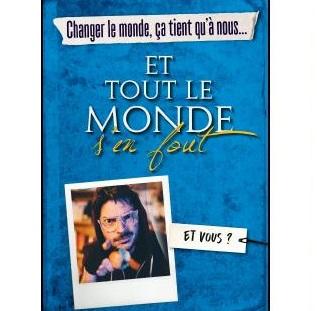 Changer Le Monde Ca Tient Qu A Nous Et Tout Le Monde S