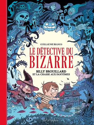 le-detective-du-bizarre-t1-billy-brouillard-chasse-fantomes-soleil