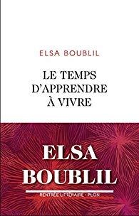 Le temps d'apprendre à vivre d'Elsa Boublil