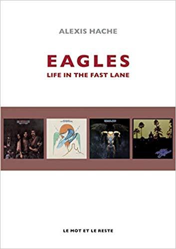 The Eagles - La vie à toute berzingue