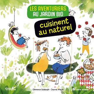 les-aventuriers-au-jardin-bio-cuisinent-au-naturel-terre-vivante