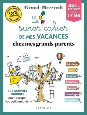 le-super-cahier-de-mes-vacances-chez-mes-grands-parents-larousse