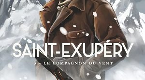 saint-exupery-t3-compagnon-vent-glenat