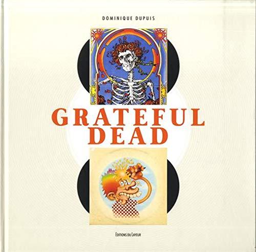 Greateful Dead Cover - L'histoire du groupe qui inventa le rock psychédélique