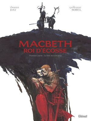 macbeth-roi-ecosse-premiere-partie-livre-sorcieres-glenat