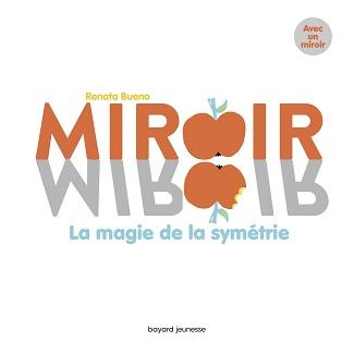 miroir-miroir-magie-symétrie-bayard