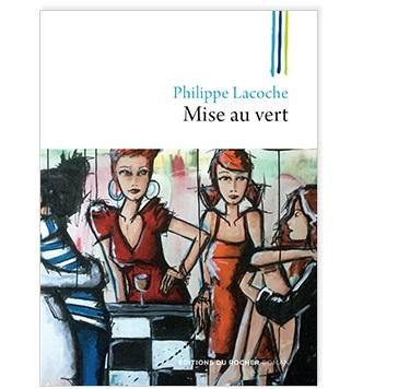 Mise au vert de Philippe Lacoche aux Ed. du Rocher - - France Net Infos