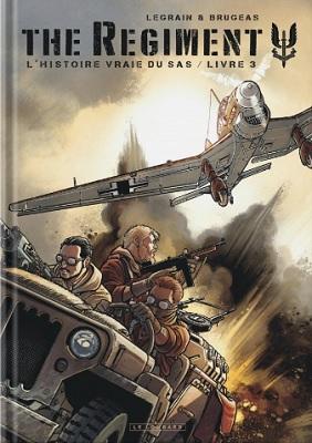 the-regiment-l-histoire-vraie-sas-livre-3-le-lombard