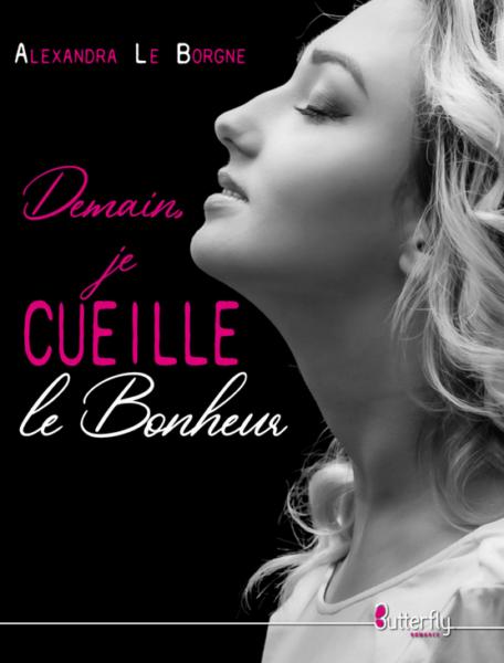 Alexandra Le Borgne Demain je cueille le bonheur
