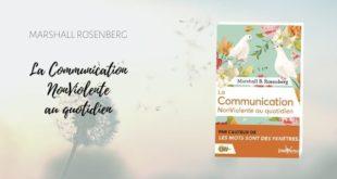 La Communication NonViolente au quotidien Marshall Rosenberg