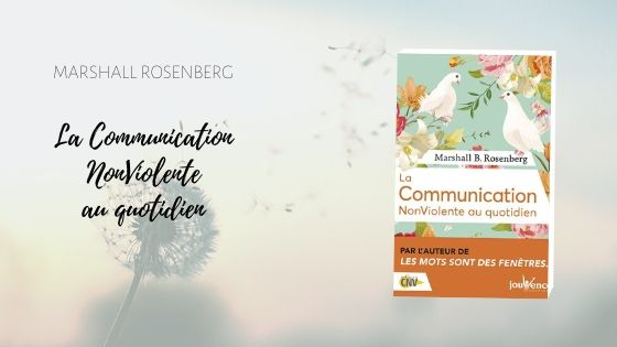 La Communication NonViolente au quotidien Marshall Rosenberg