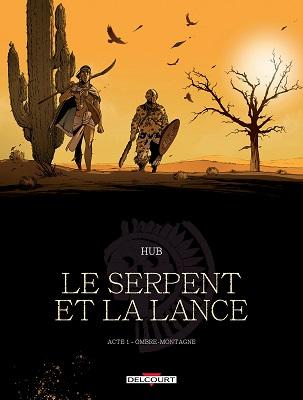 le-serpent-et-la-lance-acte-1-ombre-montagne-delcourt