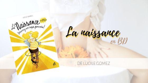 La Naissance en BD Tome 1 Lucile Gomez