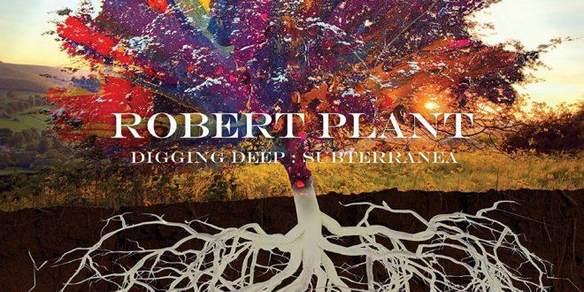Robert Plant Digging Deep Subterranea : un condensé discographique précieux sur Robert Plant!
