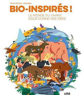 Bio-inspirés! Le monde du vivant nous donne des idées