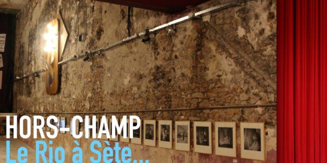 """Sète : """"Hors-Champ"""" et les coulisses du cinéma à The Rio"""