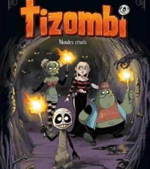 Tizombi – Mondes cruels