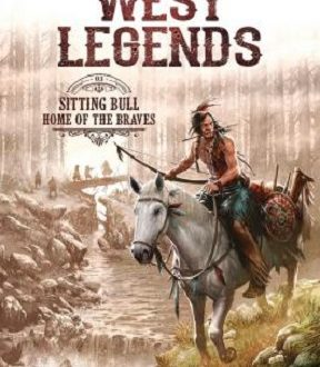 West Legends – Sitting Bull – Home of the braves