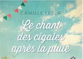 Le chant des cigales après la pluie, signé Camille Lesur